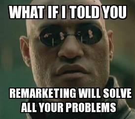 Future of AdWords remarketing meme