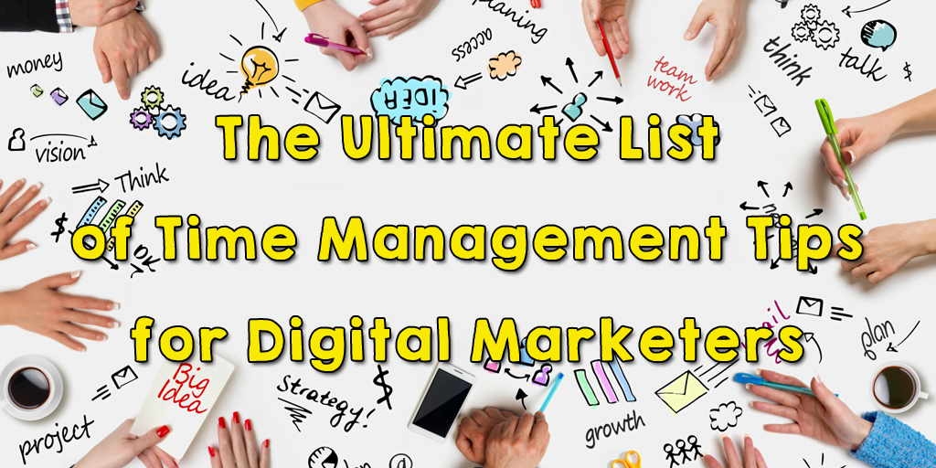 Time management tips for digital marketers