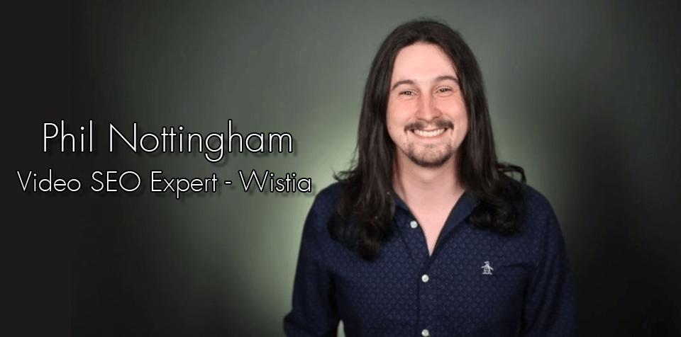 Video SEO Wistia Phil Nottingham video strategist